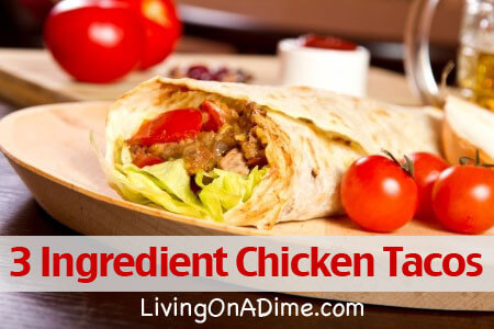 3 Ingredient Recipes - Chicken Tacos And More!