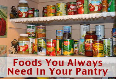 Foods You Always Need In Your Pantry