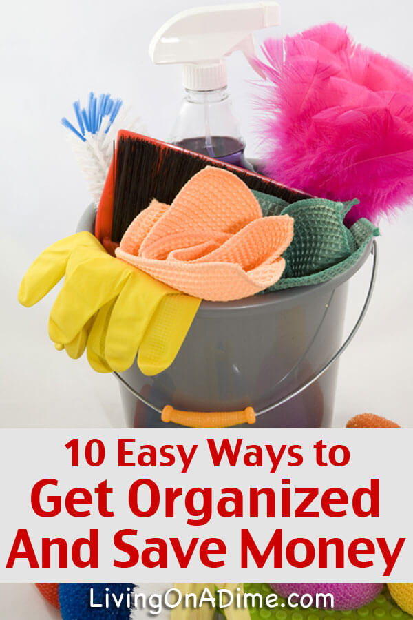 Here are 10 easy ways to get organized and save money. Great tips for anticipating messes so you can prevent them and reduce the house work you actually have to do!