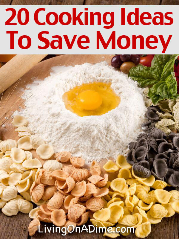 20 Easy And Helpful Cooking Tips To Save Money