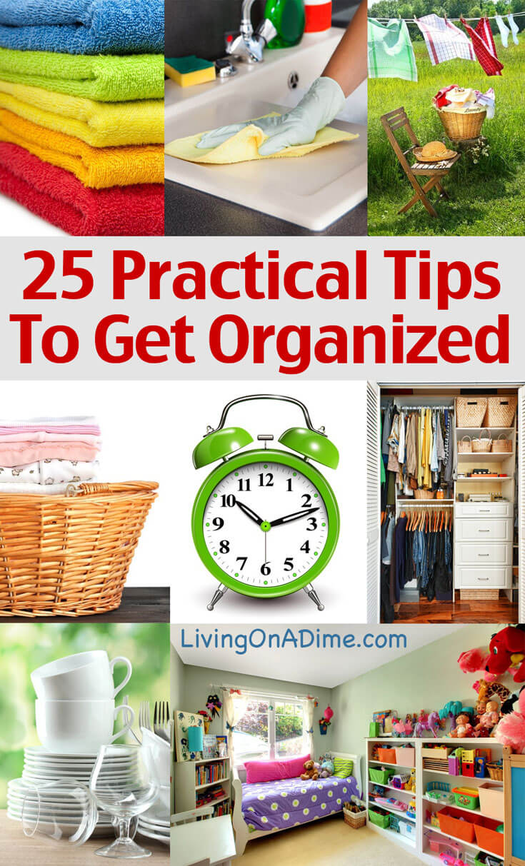 25 Practical Tips To Help You Get Organized Living On A Dime