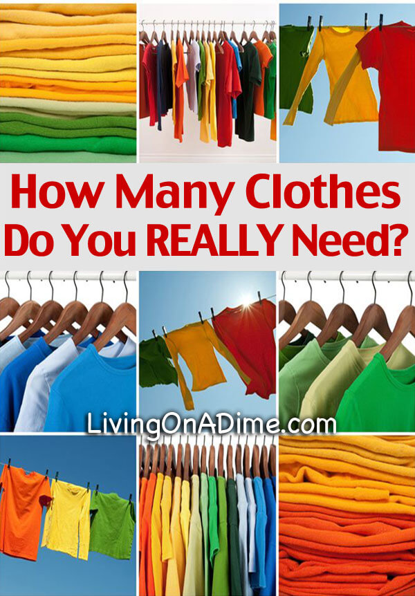how many clothes do i need organizing clothing and reducing