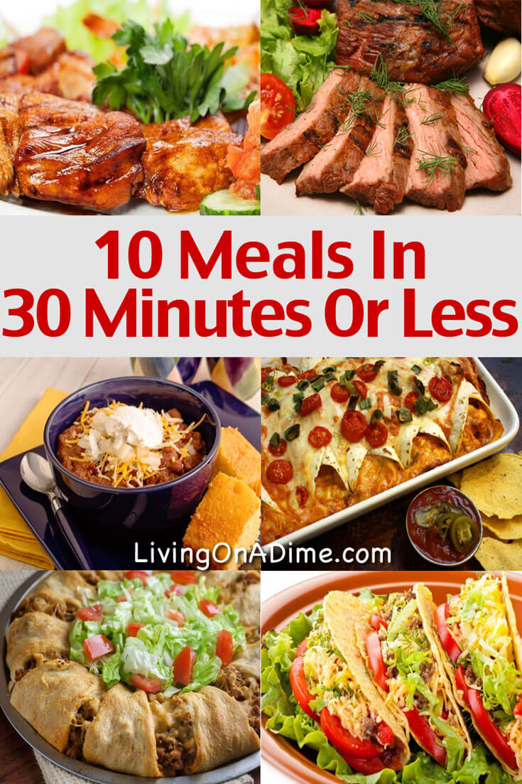 Here are 10 meals you can make in in 30 minutes or Less, along with great tips to make cooking faster and easier! These 10 meals are some of our family's favorites and Mike and the kids ask for them over and over again! Go get them here!