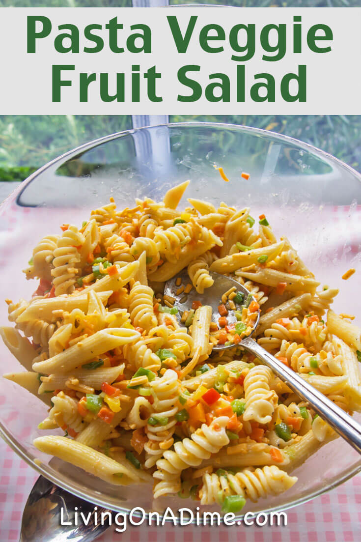 Quick and Easy Pasta Veggie Fruit Salad