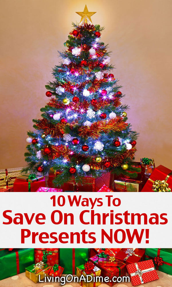 10 Ways to Save On Christmas Presents Now