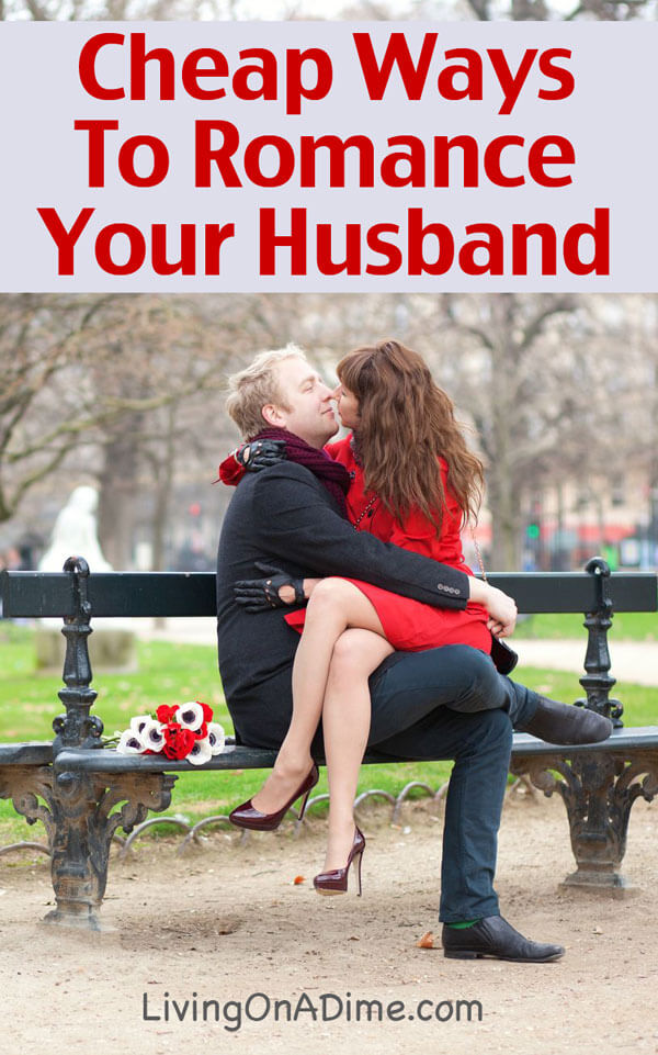 Cheap Ways To Romance Your Husband This Valentine S Day Living On