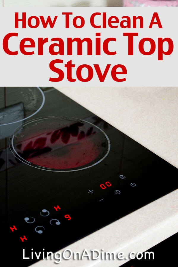 How To Clean A Ceramic Top Stove Living On Dime
