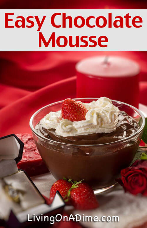Easy Chocolate Mousse Recipe - 10 Easy Valentine's Day Candy and Treats Recipes