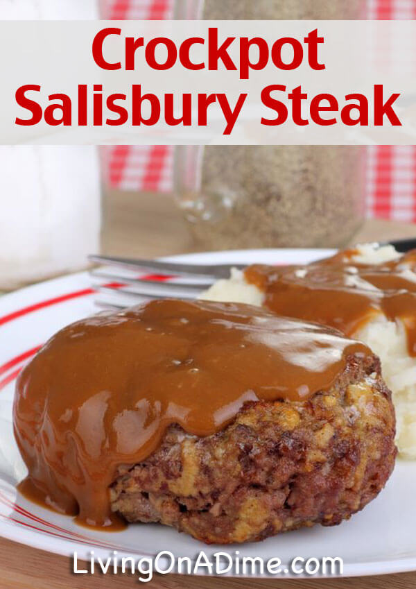 Crockpot Salisbury Steak Recipe - 7 Meals That Take 10 Minutes