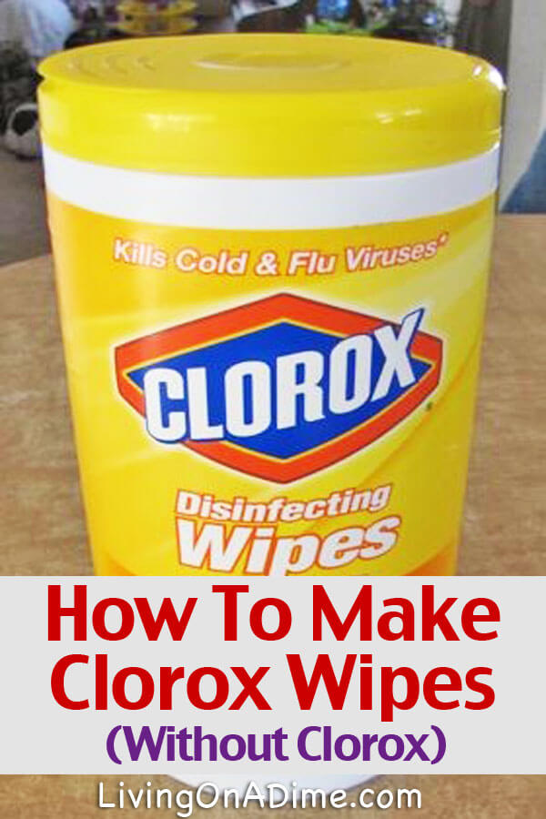 How To Make Clorox Wipes Recipe - Homemade Cleaning And Disinfecting Wipes