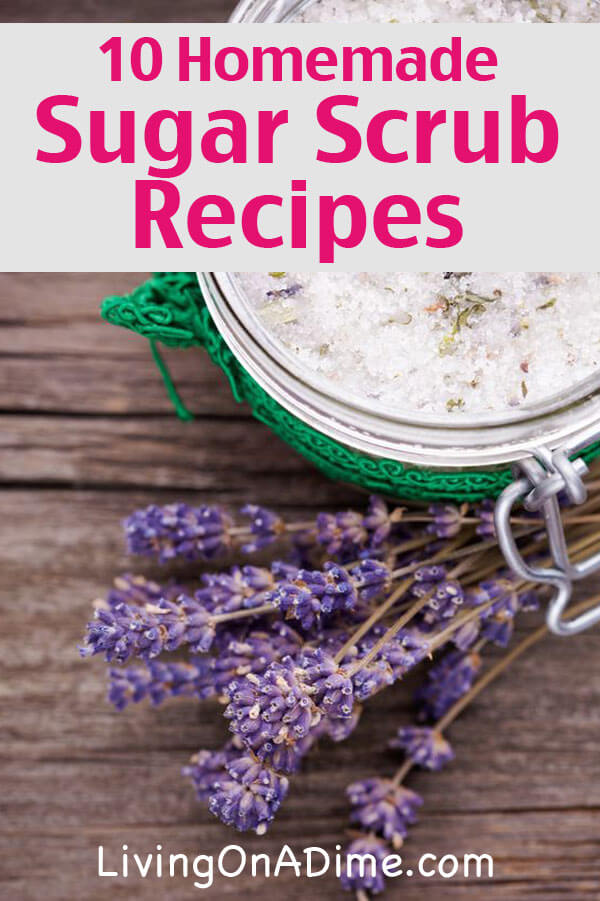 10 Homemade Sugar Scrub Recipes – – Living on a Dime