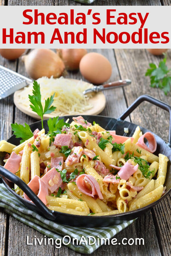 Sheala's Easy Ham and Noodles Recipe - 45 Ways To Use Leftover Ham, Eggs And Chocolate