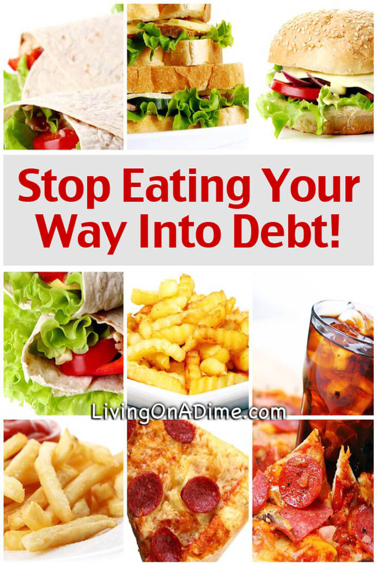 Stop Eating Your Way Into Debt! Save Money On Your Food Bill!