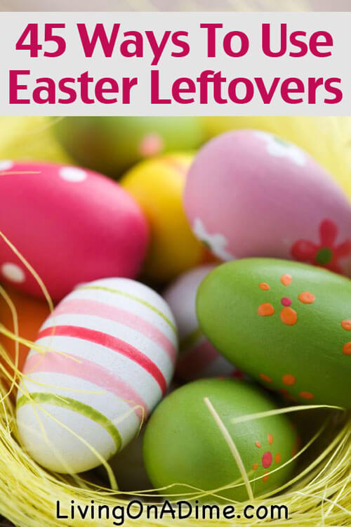 45 Ways To Use Easter Leftovers - Easter Leftovers Recipes