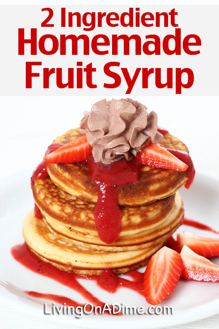 2 Ingredient Homemade Fruit Syrup Recipe