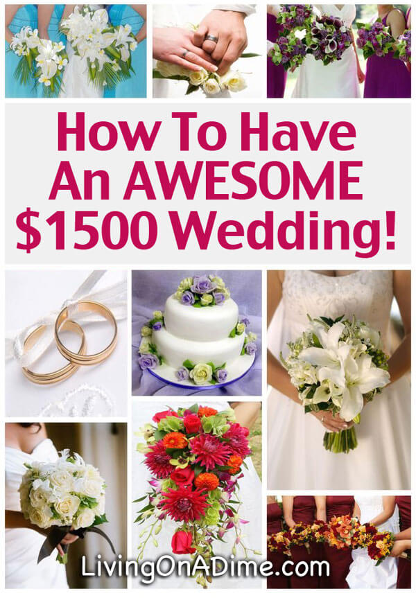 How To Have An AWESOME $1500 Wedding!