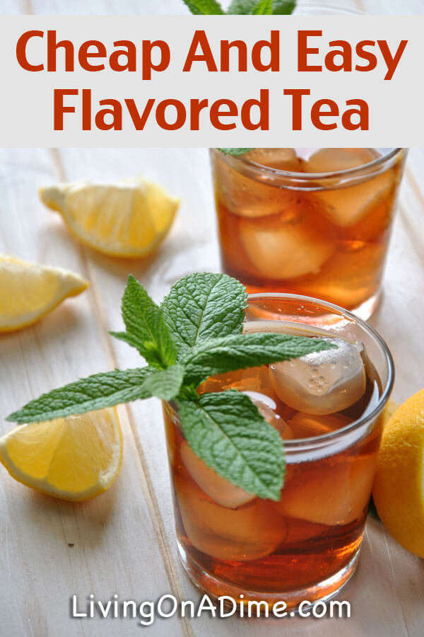 Cheap And Easy Flavored Tea Recipe - 13 Homemade Flavored Tea Recipes