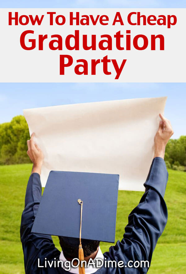 Superb How To Have A Cheap Graduation Party Living On A Dime Home Interior And Landscaping Sapresignezvosmurscom