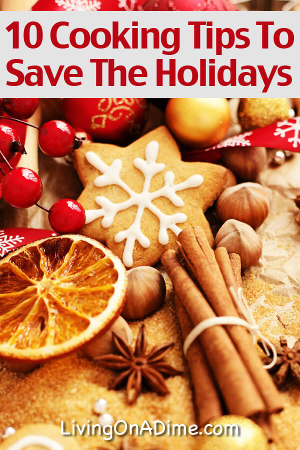 10 Cooking Tips To Save The Holidays!