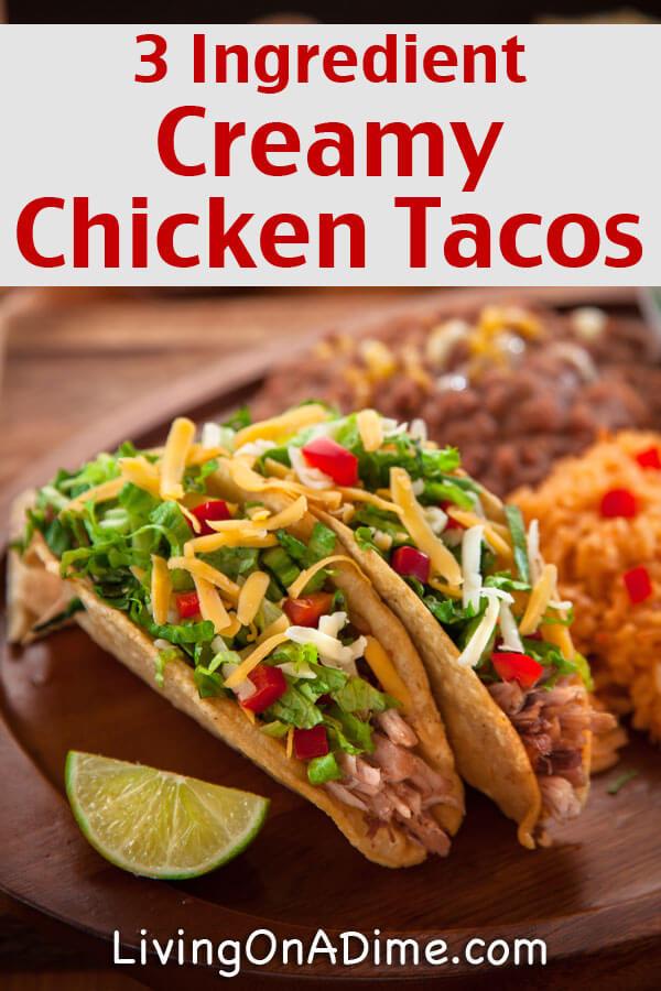 Easy 3 Ingredient Creamy Chicken Tacos Recipe - Easy 3 Ingredient ...