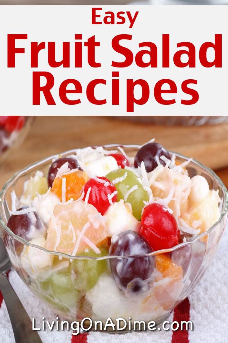 Here are some Easy Fruit Salad Recipes that are quick and easy to prepare. They make a delicious and healthy addition to any meal, party or get together!