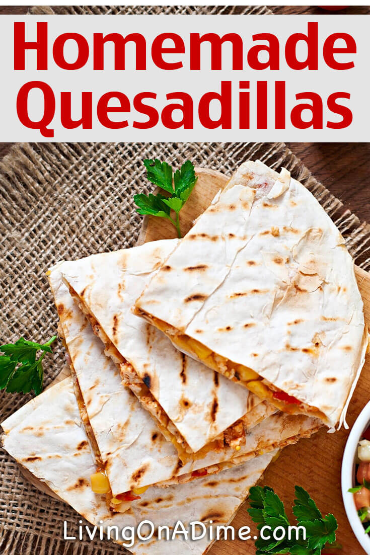 This quick and easy homemade quesadillas recipe makes a great quick meal for your family. Quesadillas are very versatile, because you can make them with chiles and salsa or you can make them with only cheese for young kids or picky eaters.And for the more adventurous, you can easily add anything that sounds like it would go well with Mexican food!