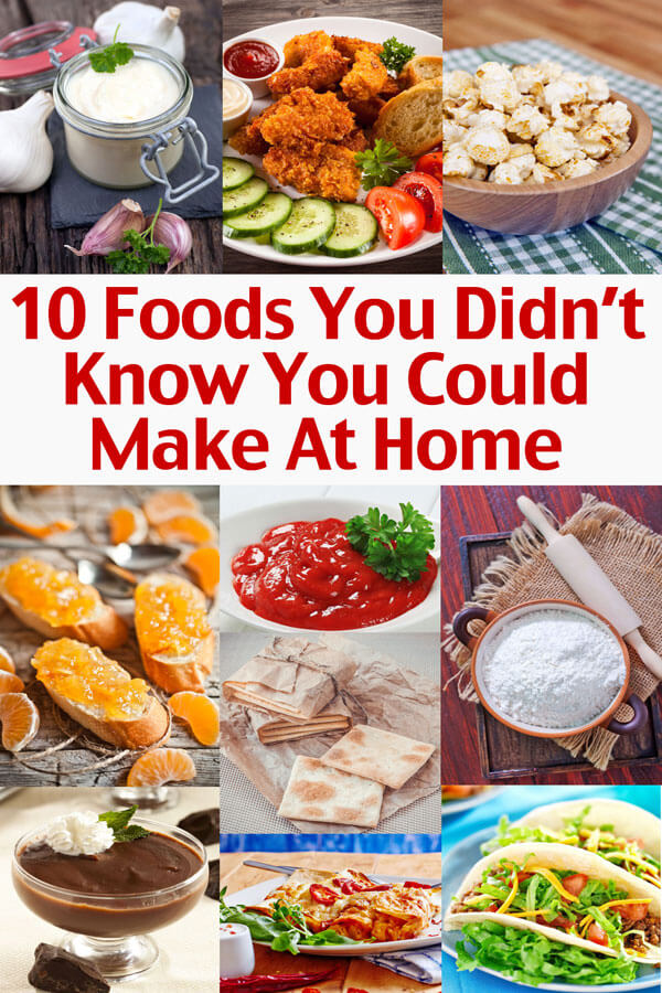 10 Foods You Didn't Know You Could Make At Home - Click Here To See How Easy It Is! Easy Homemade Sauce Seasoning And Dessert Recipes