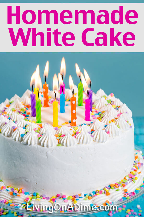Cool Homemade White Cake Recipe Living On A Dime To Grow Rich Personalised Birthday Cards Rectzonderlifede