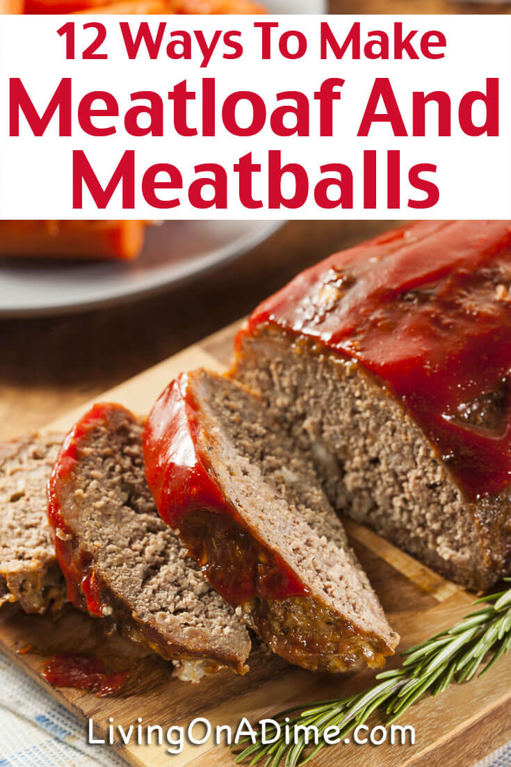 12 Ways To Make Meatloaf And Meatballs - Meatloaf, Meatballs and Hamburger Recipes