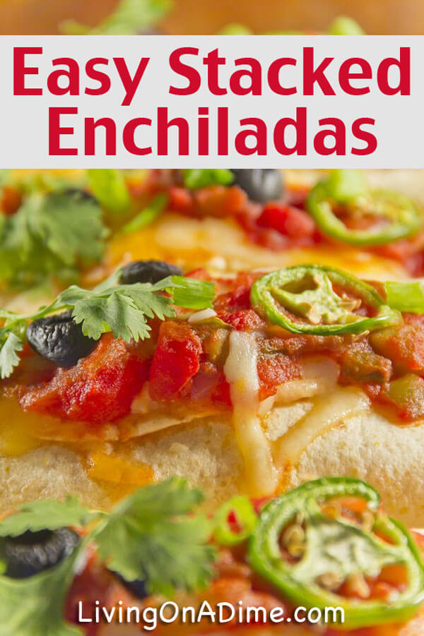 Homemade Stacked Enchiladas Recipe