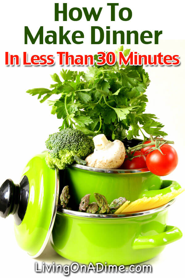 Make After Dinner Cleanup Faster – Dinner in 30 Minutes