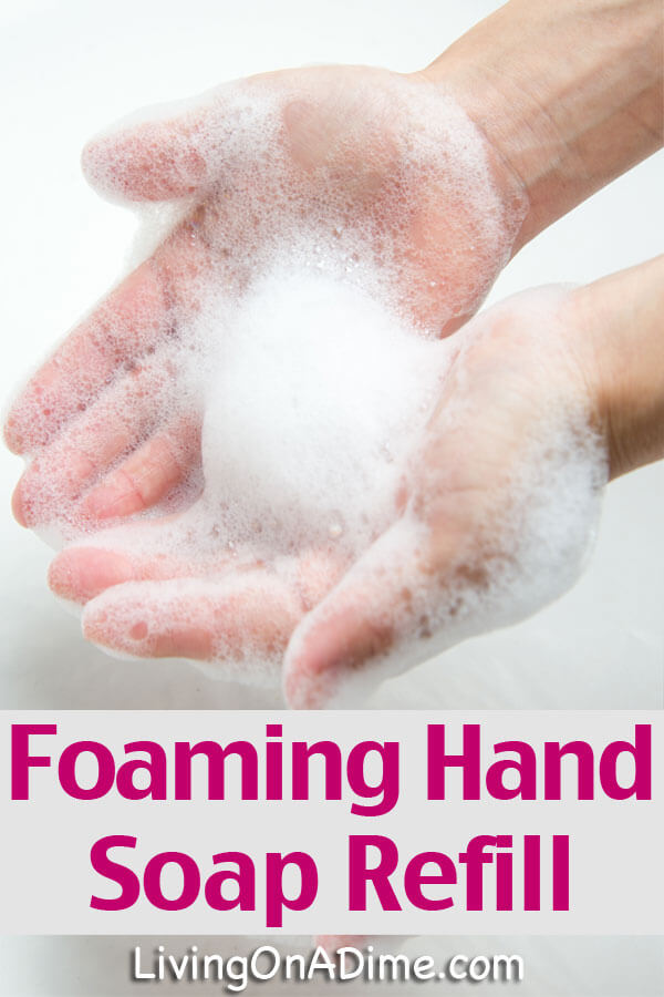 Foaming Hand Soap Refill Recipe For Pennies! - Click Here To Save With This Easy Recipe!