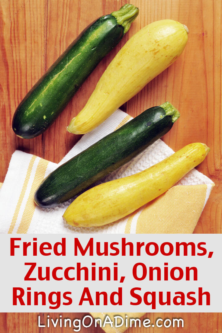 Fried Mushrooms, Zucchini, Onion Rings and Squash Recipe