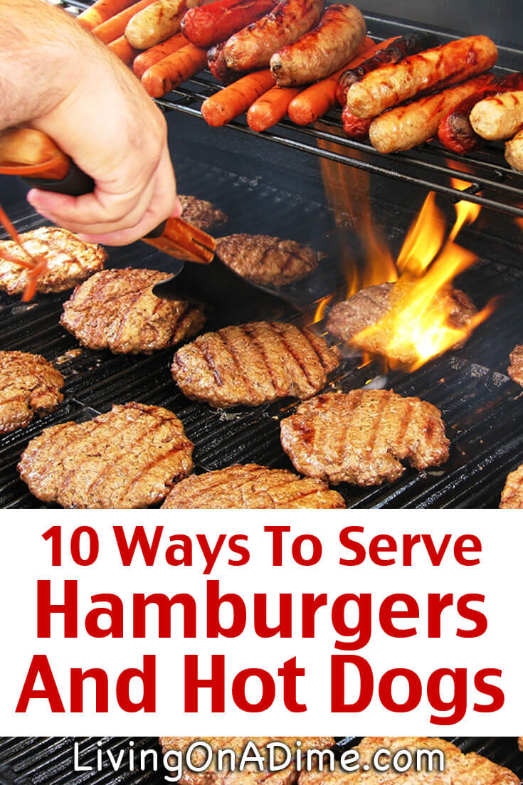 10 Ways To Serve Hamburgers And Hot Dogs - Click here for the easy recipes that'll add sizzle to your meal!