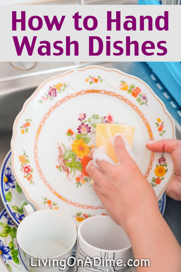 Here's an easy step by step guide to how to hand wash dishes along with a lot of helpful tips to reduce how many dishes you have to wash and make dish washing easier.