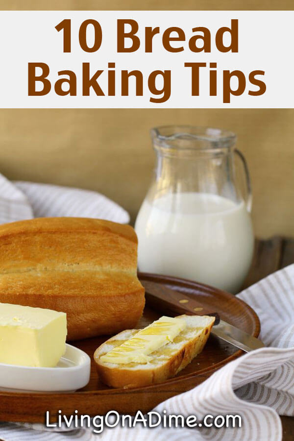 10 Tips For Baking Homemade Bread