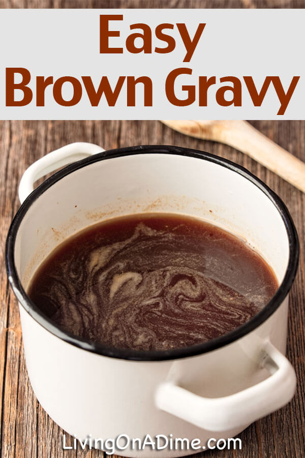 Easy Homemade Brown Gravy Recipe - Living on a Dime
