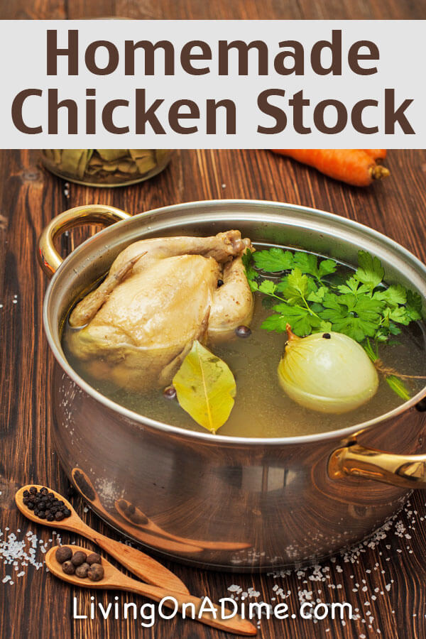 Homemade Chicken Stock Recipe - Living on a Dime