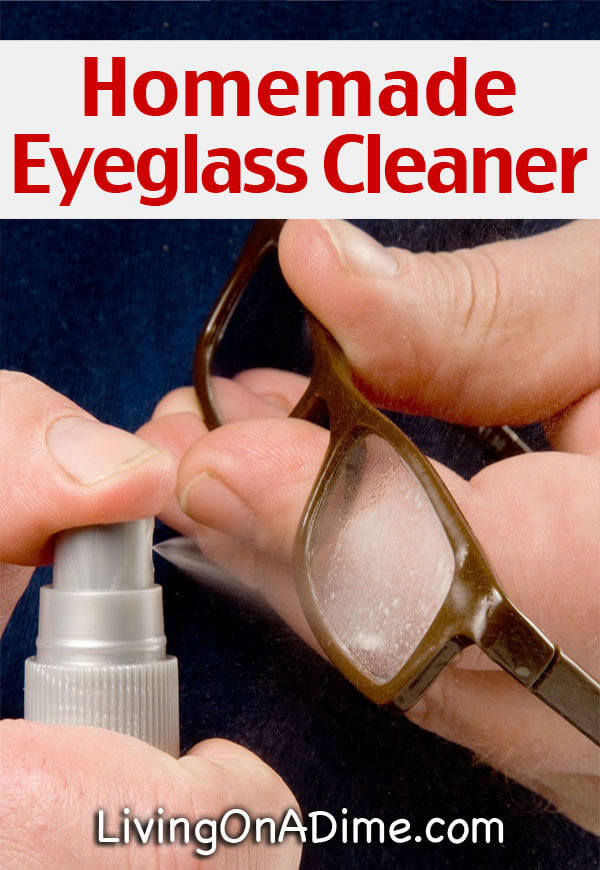 Homemade Eyeglass Cleaner >> Homemade Eyeglass Cleaner Recipe Living On A Dime