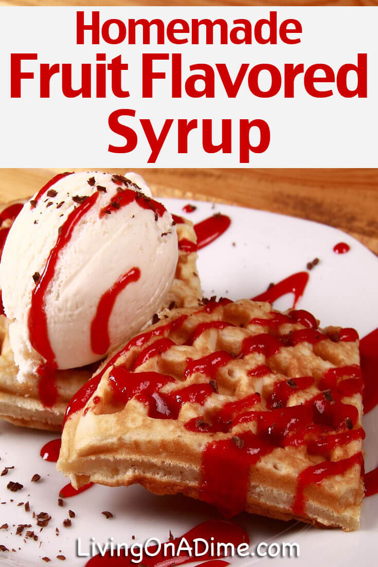 Homemade Fruit Flavored Syrup Recipe