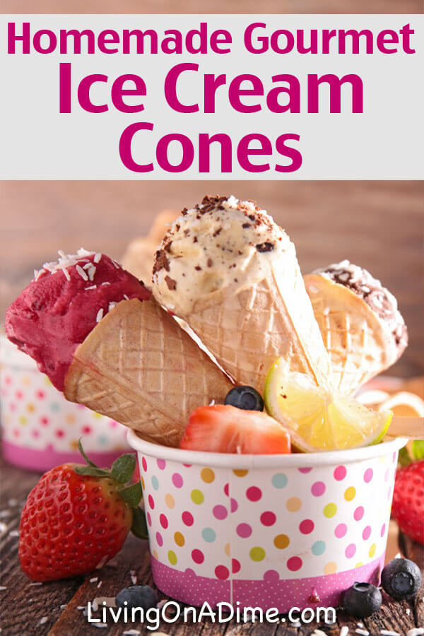 Homemade Gourmet Ice Cream Cones - Click Here To Save On Gourmet Ice Cream!