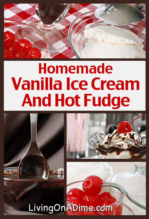 Homemade Vanilla Ice Cream Recipe and Hot Fudge Recipes