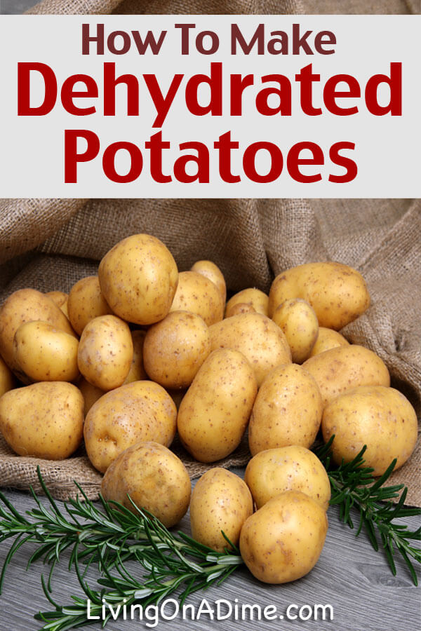 How to Make Dehydrated Potatoes - Click Here To Find Out How!