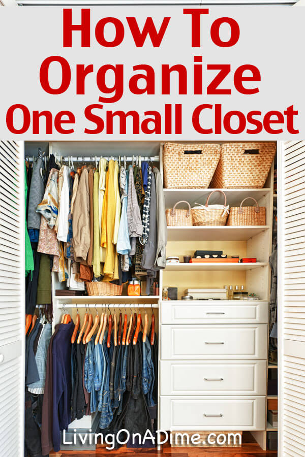How to organize one small closet living on a dime for Ideas to organize closets