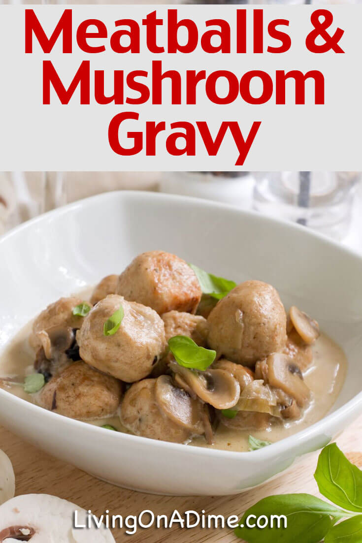 This meatballs with mushroom gravy recipe makes a quick and easy home cooked meal! Just add a vegetable and you have the perfect easy dinner!