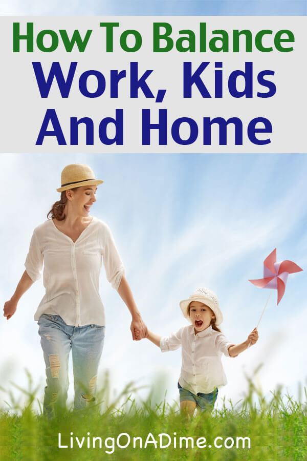 How To Balance Work, Kids And Home - For Moms