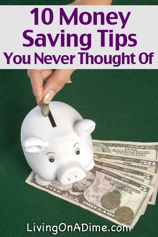 10 Money Saving Tips You Never Thought Of