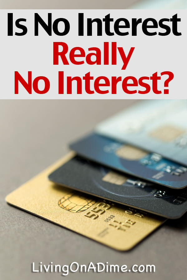 No Interest Credit – Is No Interest REALLY No Interest? Read this before you charge it!