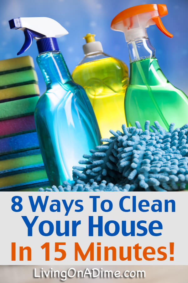 8 Tips To Clean Your House In 15 Minutes Quick Cleaning