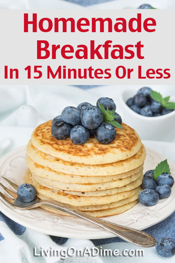 Here are some great tips for how to make a quick and easy homemade breakfast in 15 minutes or less! A better breakfast that's just as fast or faster than the drive-thru and a lot cheaper!